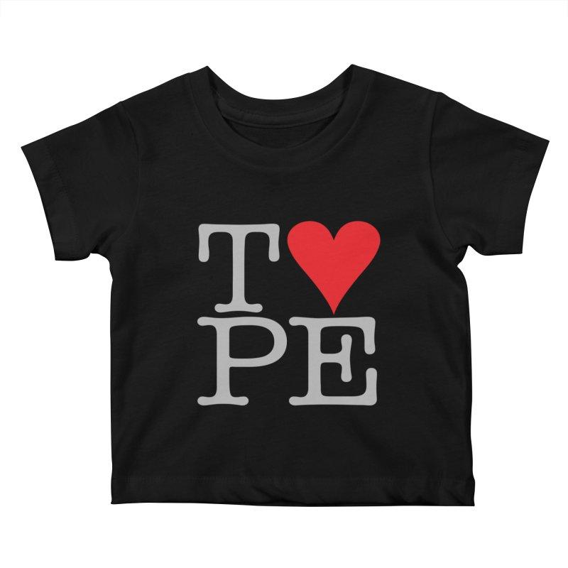I Love Type Kids Baby T-Shirt by Brett Jordan's Artist Shop