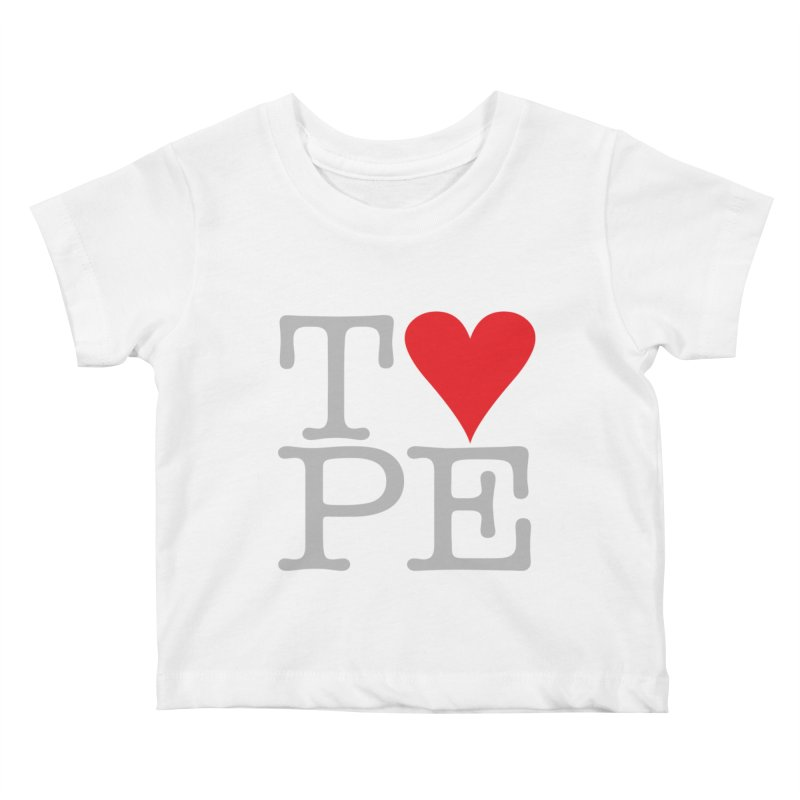 I Love Type Kids Baby T-Shirt by Brett Jordan's Artist Shop
