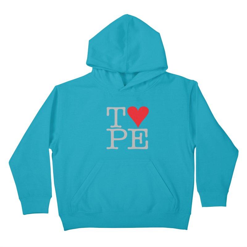 I Love Type Kids Pullover Hoody by Brett Jordan's Artist Shop