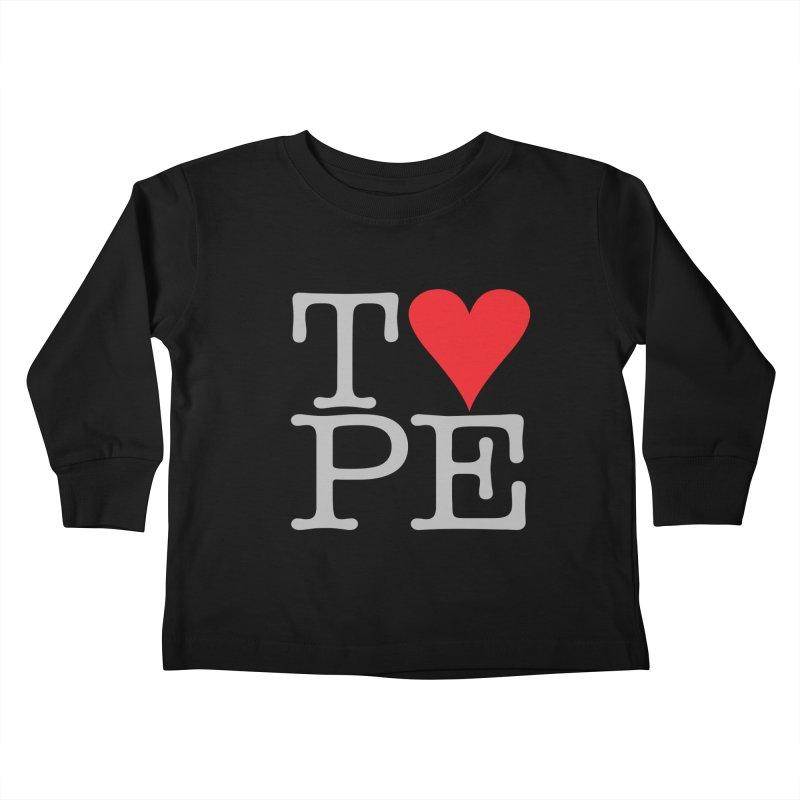 I Love Type Kids Toddler Longsleeve T-Shirt by Brett Jordan's Artist Shop