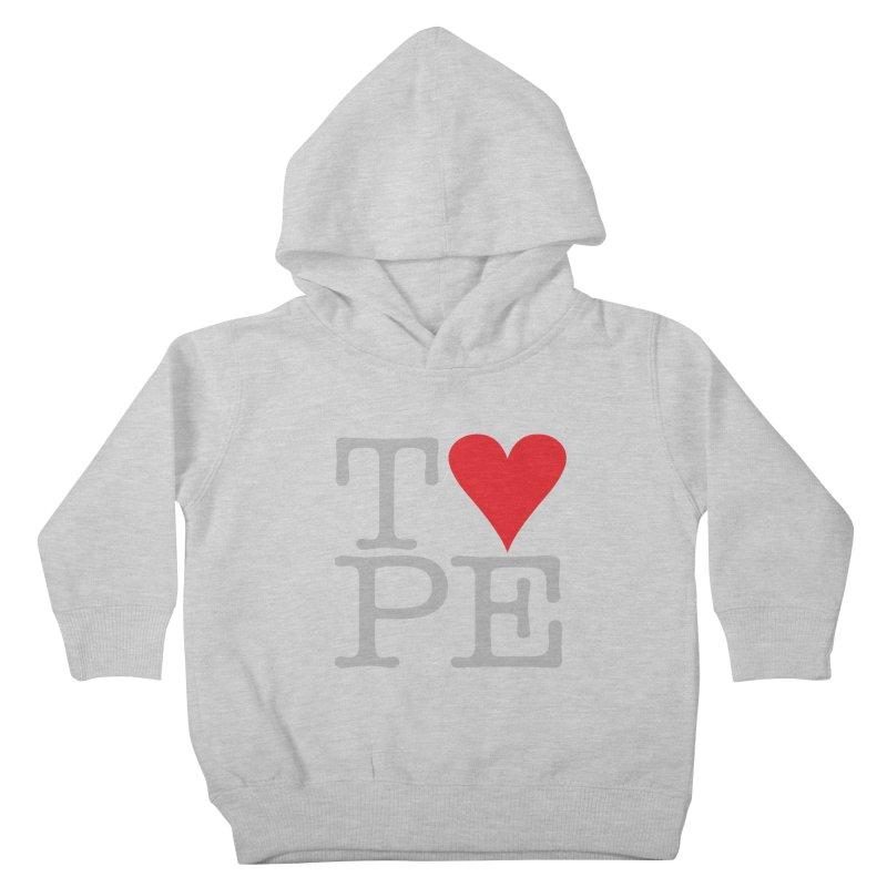 I Love Type Kids Toddler Pullover Hoody by Brett Jordan's Artist Shop