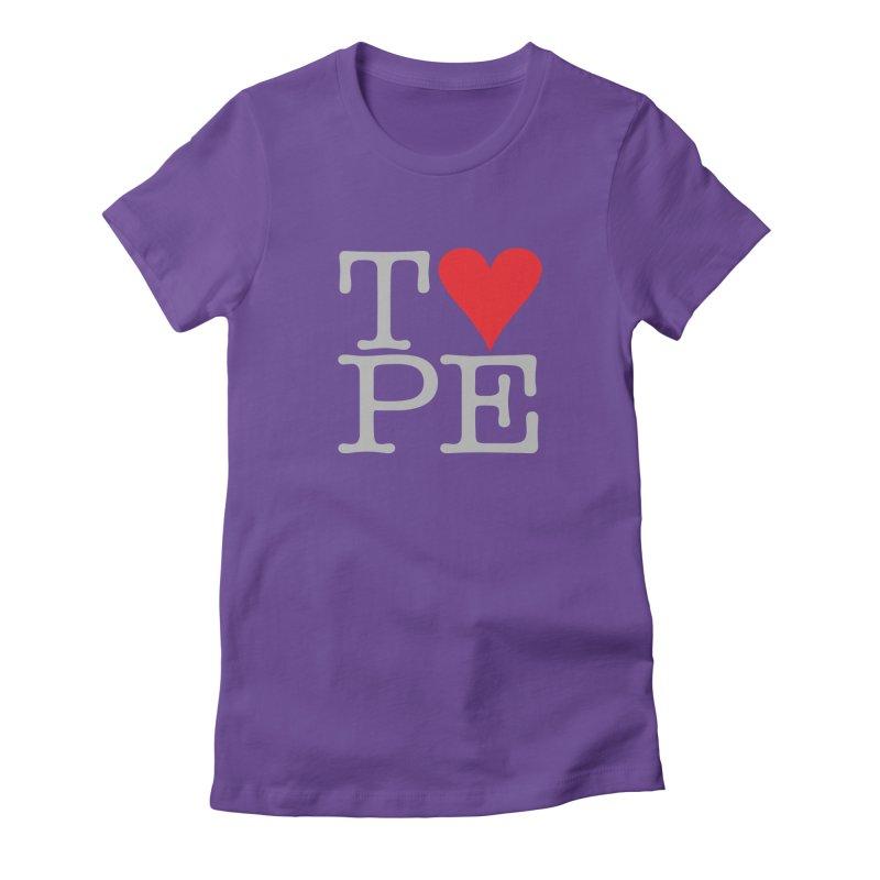 I Love Type Women's Fitted T-Shirt by Brett Jordan's Artist Shop