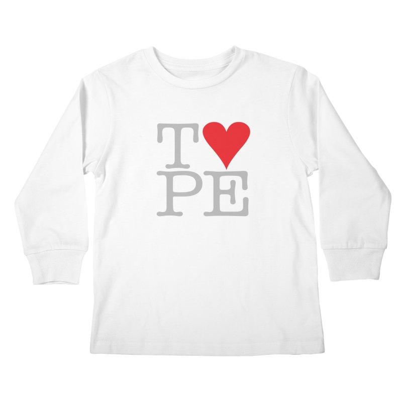 I Love Type Kids Longsleeve T-Shirt by Brett Jordan's Artist Shop