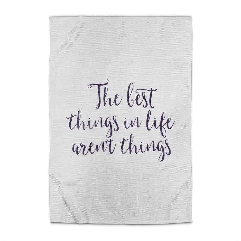 The best things in life aren't things Home Rug by Brett Jordan's Artist Shop
