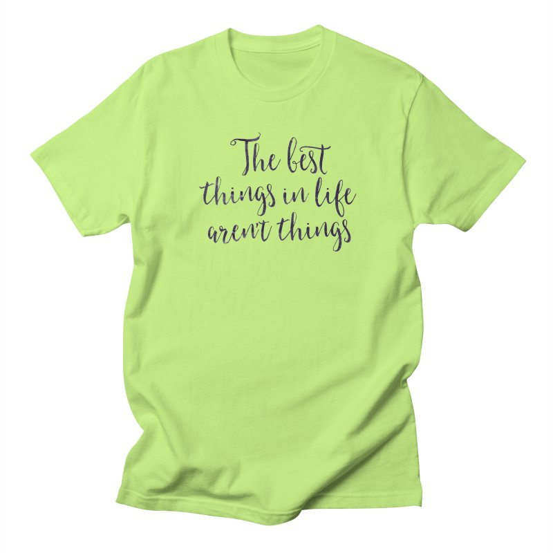 The best things in life aren't things Men's Regular T-Shirt by Brett Jordan's Artist Shop