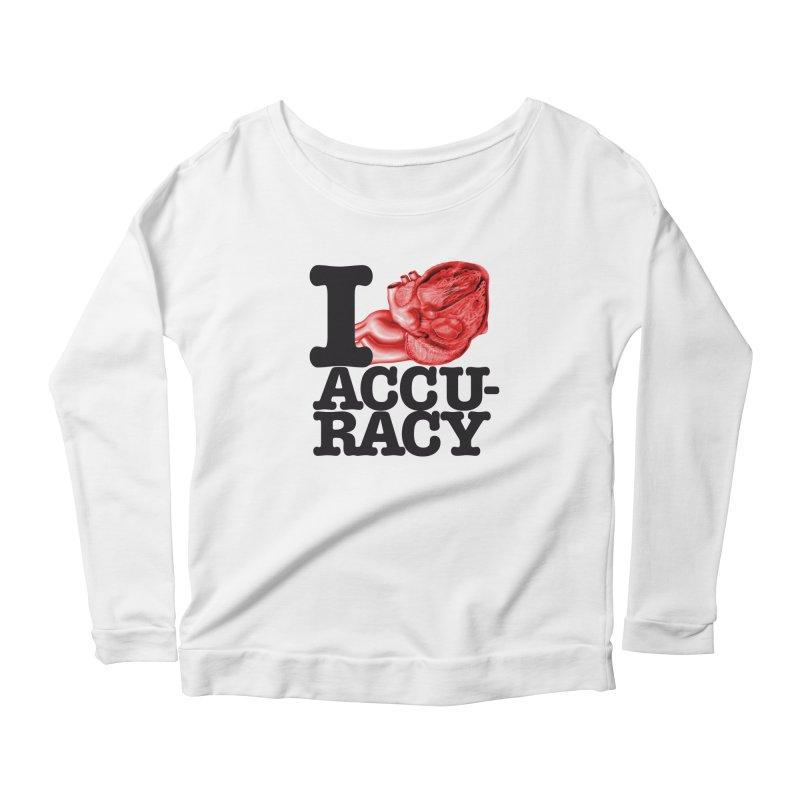 I Heart Accuracy Women's Scoop Neck Longsleeve T-Shirt by Brett Jordan's Artist Shop