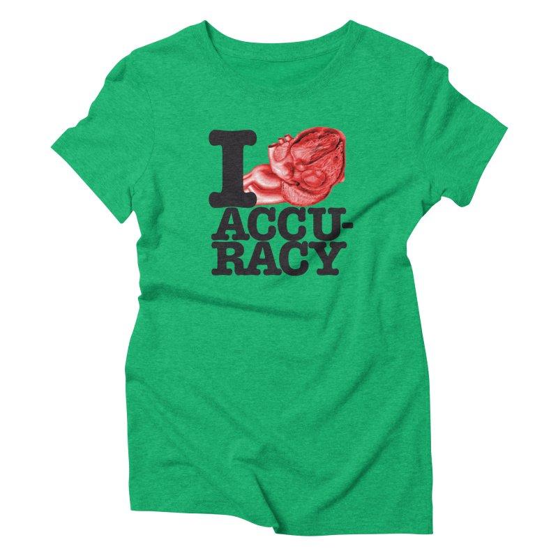 I Heart Accuracy Women's Triblend T-Shirt by Brett Jordan's Artist Shop