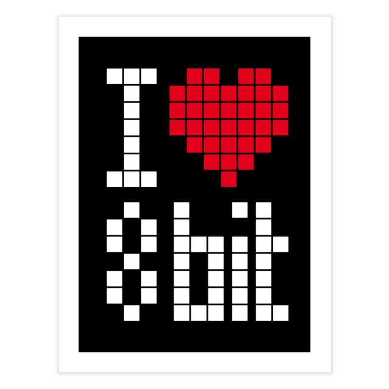 I Love Eight Bit Home Fine Art Print by Brett Jordan's Artist Shop