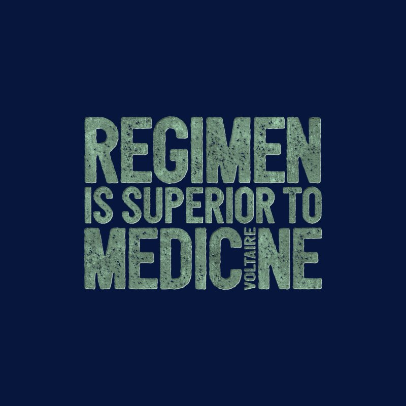 Regimen is superior to medicine by Brett Jordan's Artist Shop