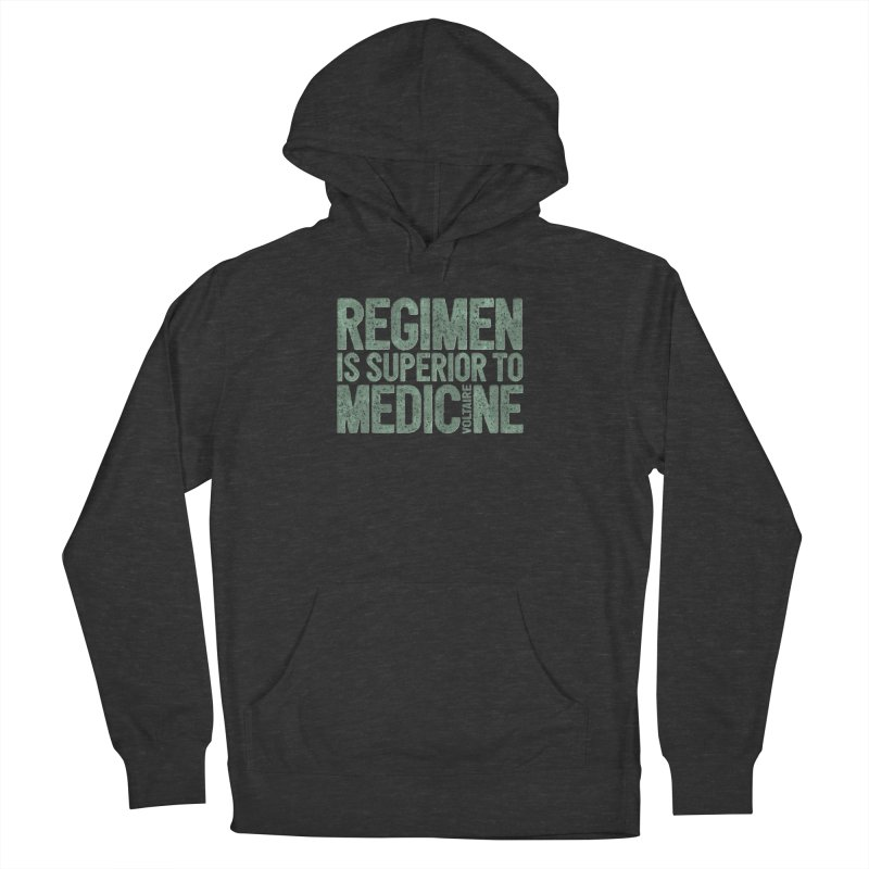 Regimen is superior to medicine Women's French Terry Pullover Hoody by Brett Jordan's Artist Shop