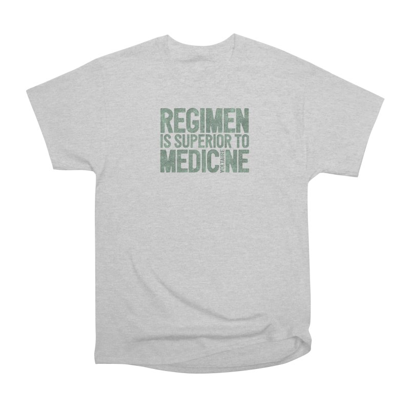 Regimen is superior to medicine Women's Heavyweight Unisex T-Shirt by Brett Jordan's Artist Shop