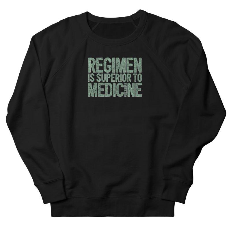 Regimen is superior to medicine Women's French Terry Sweatshirt by Brett Jordan's Artist Shop