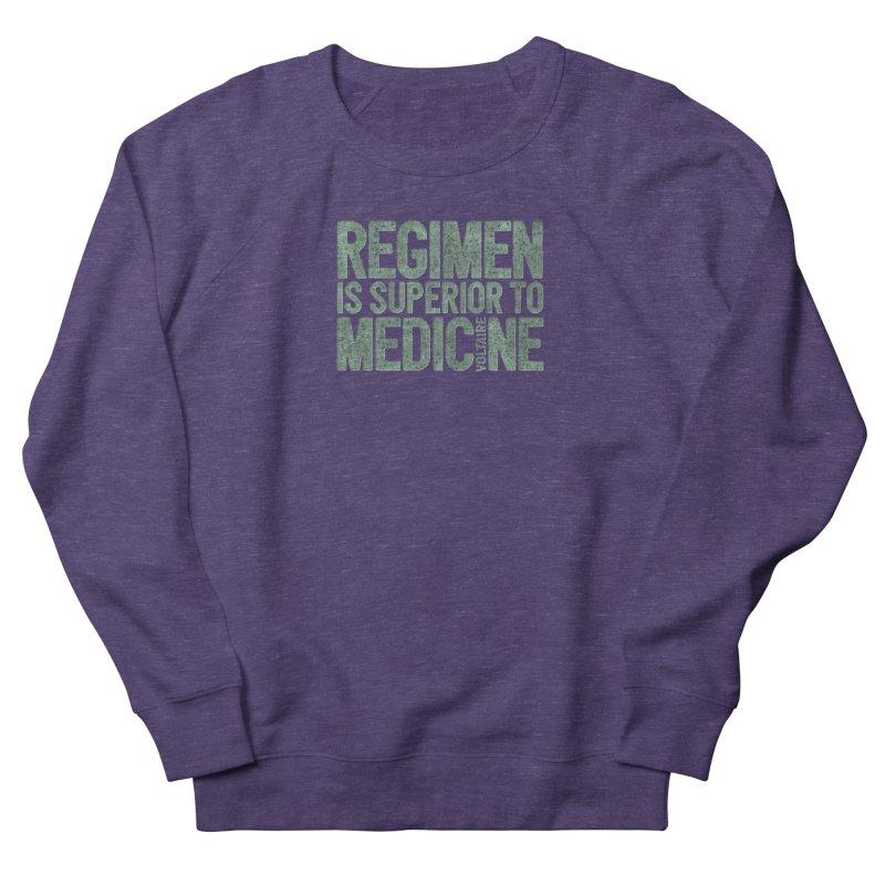 Regimen is superior to medicine Men's French Terry Sweatshirt by Brett Jordan's Artist Shop