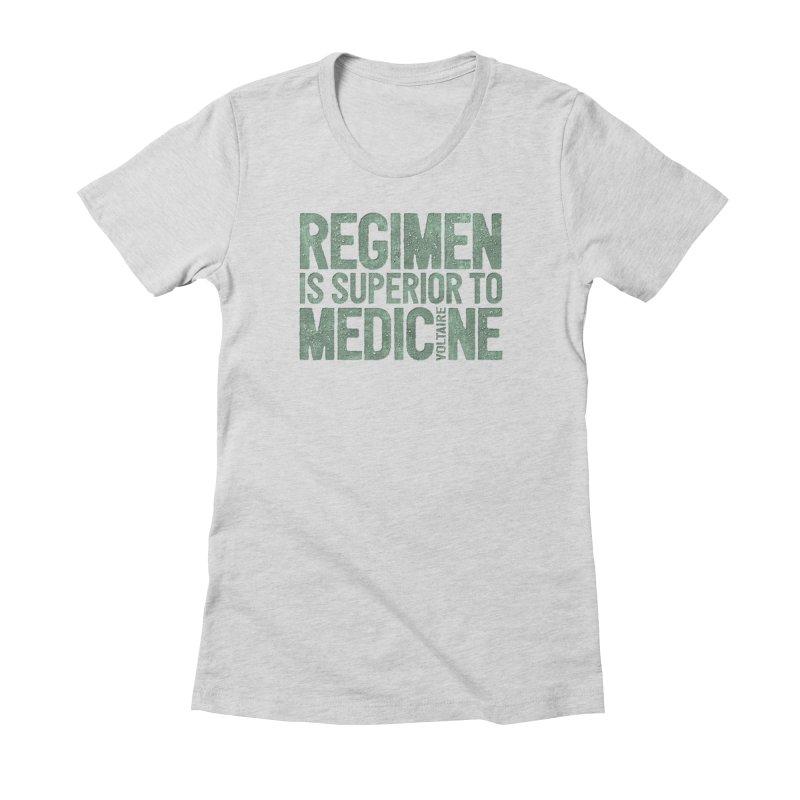 Regimen is superior to medicine Women's T-Shirt by Brett Jordan's Artist Shop