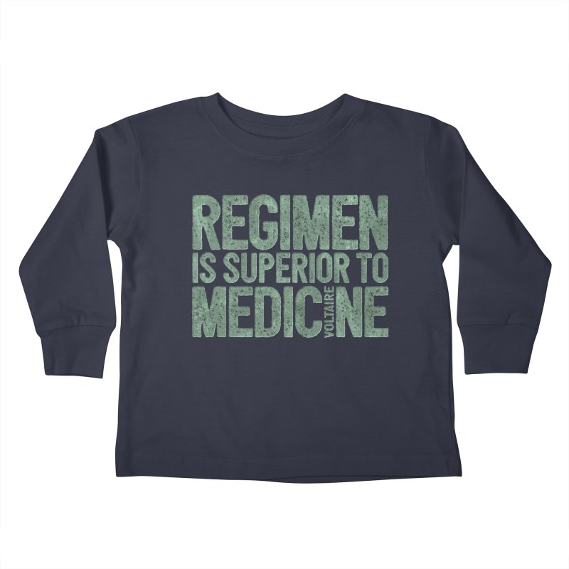 Regimen is superior to medicine Kids Toddler Longsleeve T-Shirt by Brett Jordan's Artist Shop