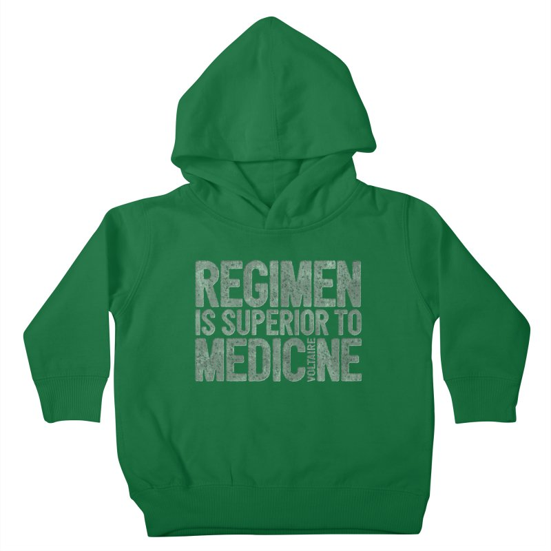 Regimen is superior to medicine Kids Toddler Pullover Hoody by Brett Jordan's Artist Shop