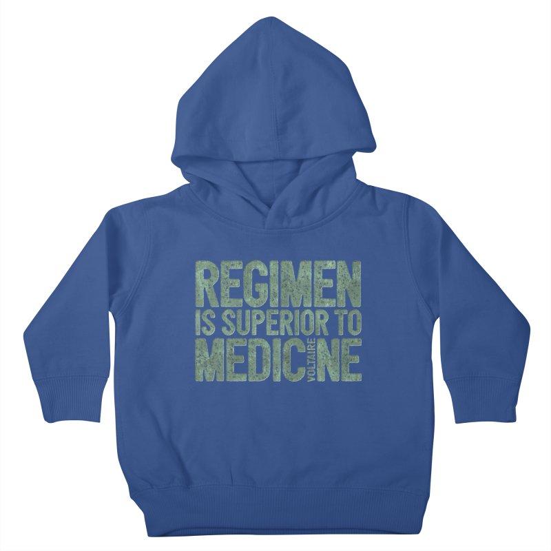 Regimen is superior to medicine Kids Toddler Pullover Hoody by Brett Jordan's Artist Shop