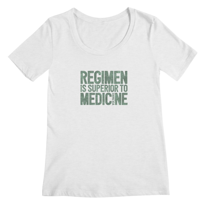 Regimen is superior to medicine Women's Regular Scoop Neck by Brett Jordan's Artist Shop