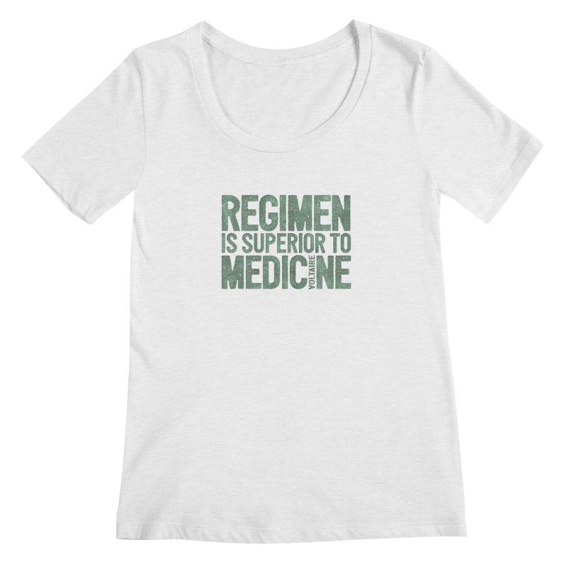 Regimen is superior to medicine Women's Scoop Neck by Brett Jordan's Artist Shop