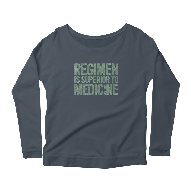 Regimen is superior to medicine Women's Scoop Neck Longsleeve T-Shirt by Brett Jordan's Artist Shop
