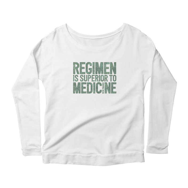 Regimen is superior to medicine Women's Scoop Neck Longsleeve T-Shirt by Brett Jordan's Artist Shop