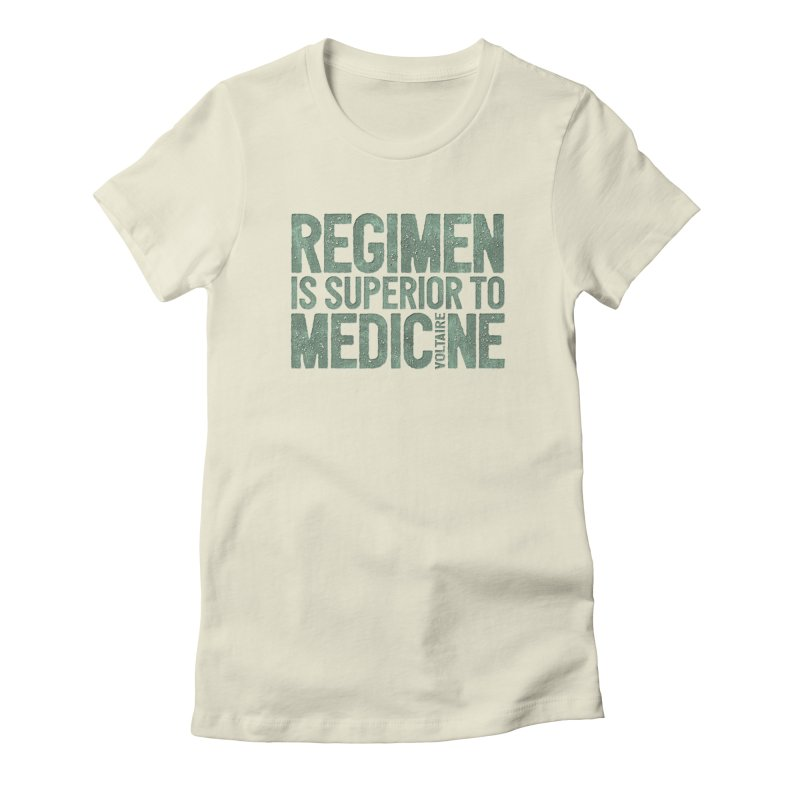 Regimen is superior to medicine Women's Fitted T-Shirt by Brett Jordan's Artist Shop