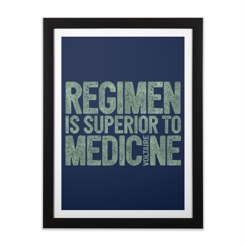 Regimen is superior to medicine Home Framed Fine Art Print by Brett Jordan's Artist Shop