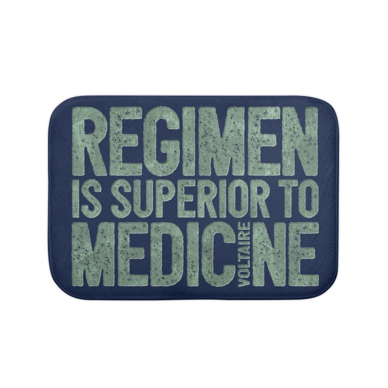 Regimen is superior to medicine Home Bath Mat by Brett Jordan's Artist Shop