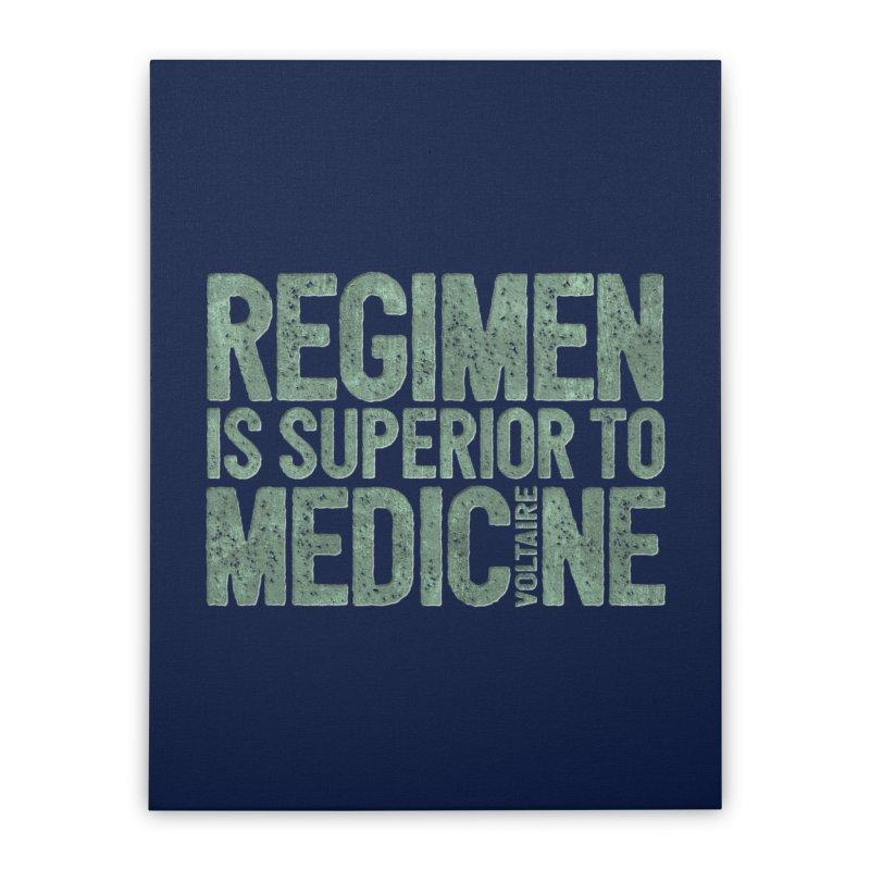 Regimen is superior to medicine Home Stretched Canvas by Brett Jordan's Artist Shop