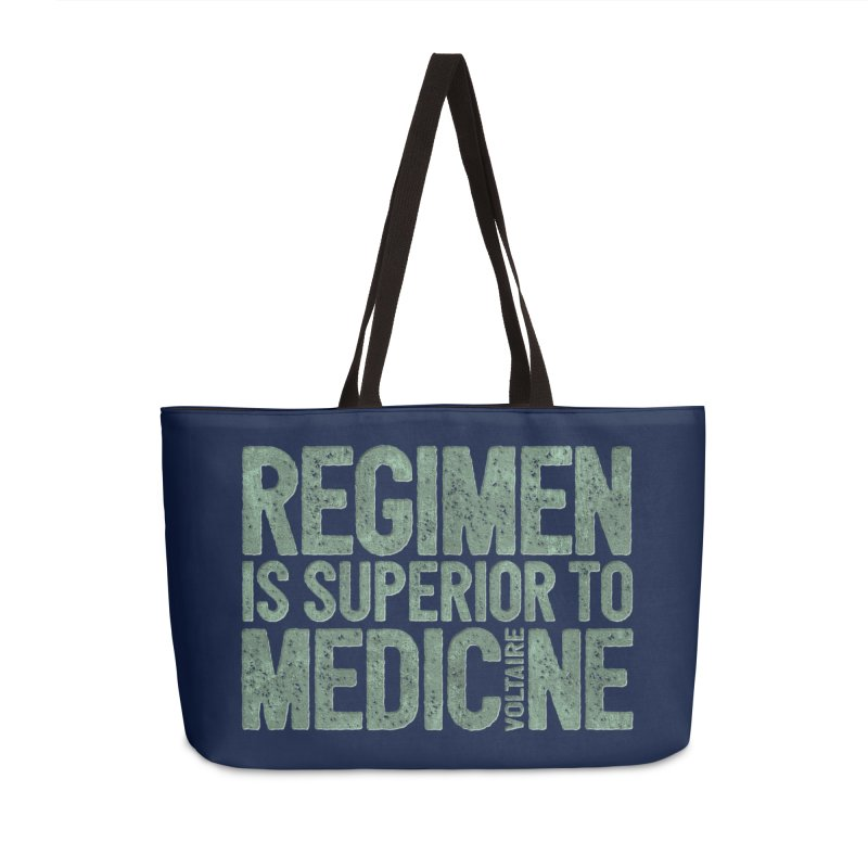 Regimen is superior to medicine Accessories Weekender Bag Bag by Brett Jordan's Artist Shop