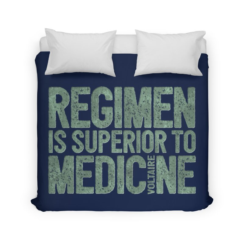 Regimen is superior to medicine Home Duvet by Brett Jordan's Artist Shop