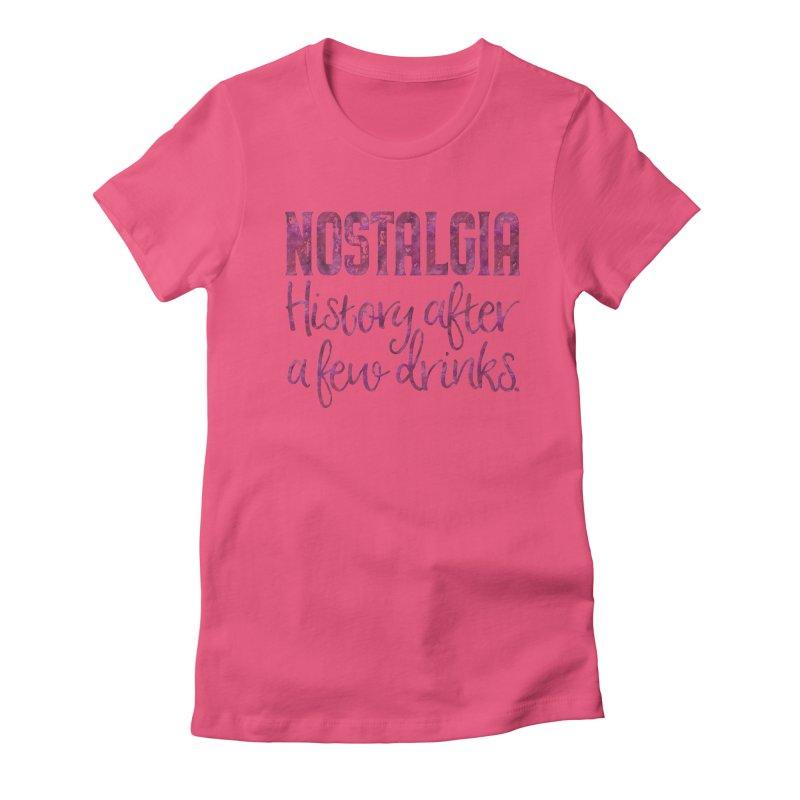 Nostalgia, history after a few drinks Women's Fitted T-Shirt by Brett Jordan's Artist Shop