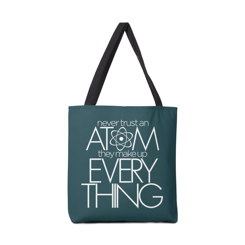Never trust an atom... Accessories Tote Bag Bag by Brett Jordan's Artist Shop