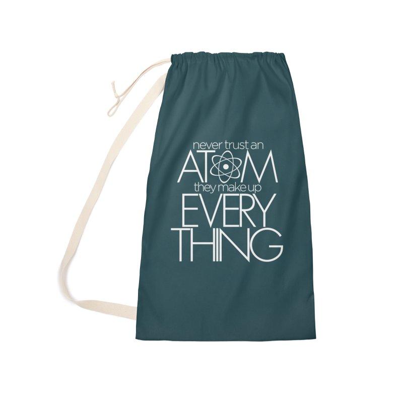 Never trust an atom... Accessories Bag by Brett Jordan's Artist Shop