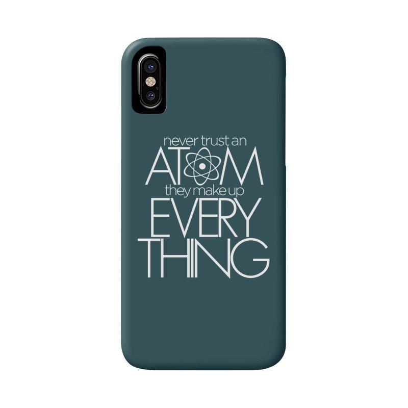 Never trust an atom... Accessories Phone Case by Brett Jordan's Artist Shop