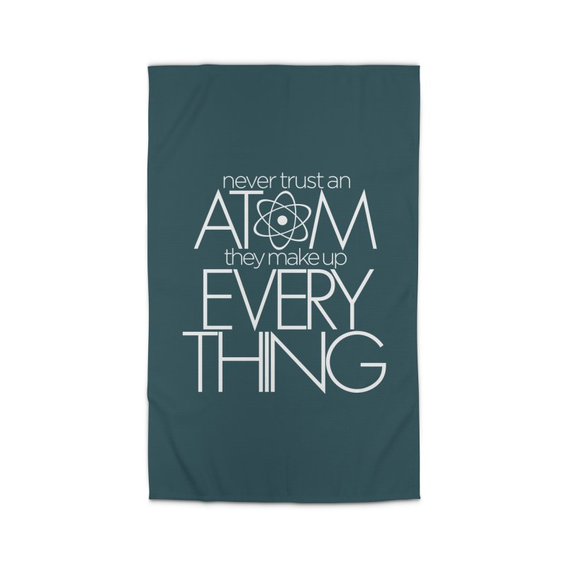 Never trust an atom... Home Rug by Brett Jordan's Artist Shop