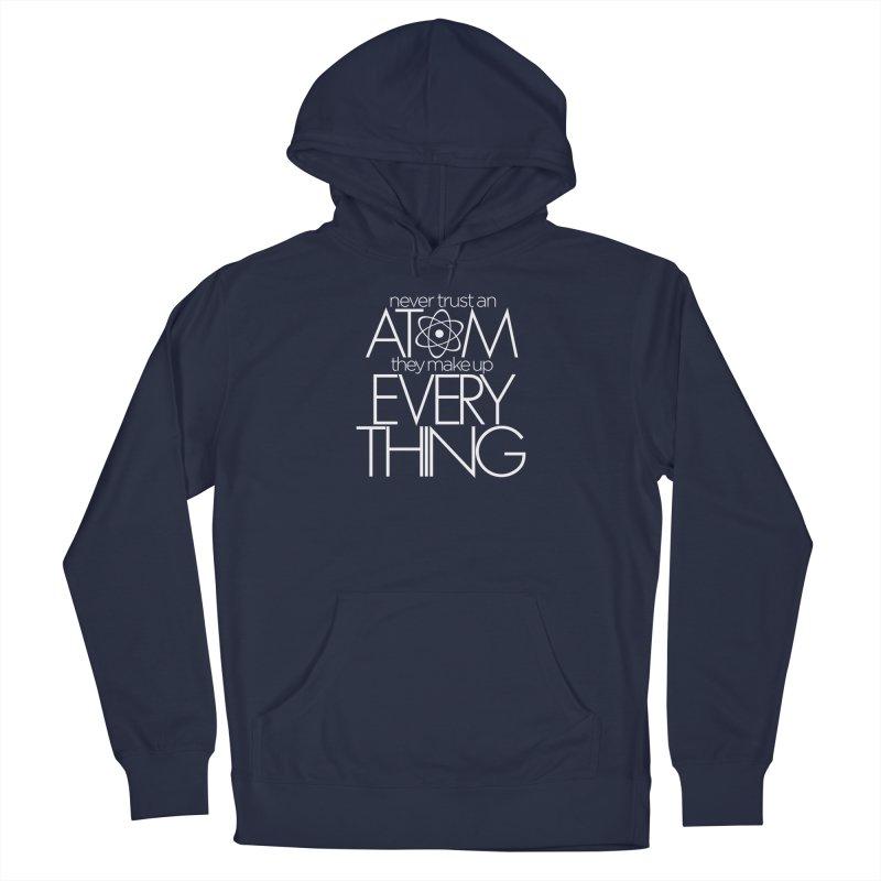 Never trust an atom... Men's Pullover Hoody by Brett Jordan's Artist Shop