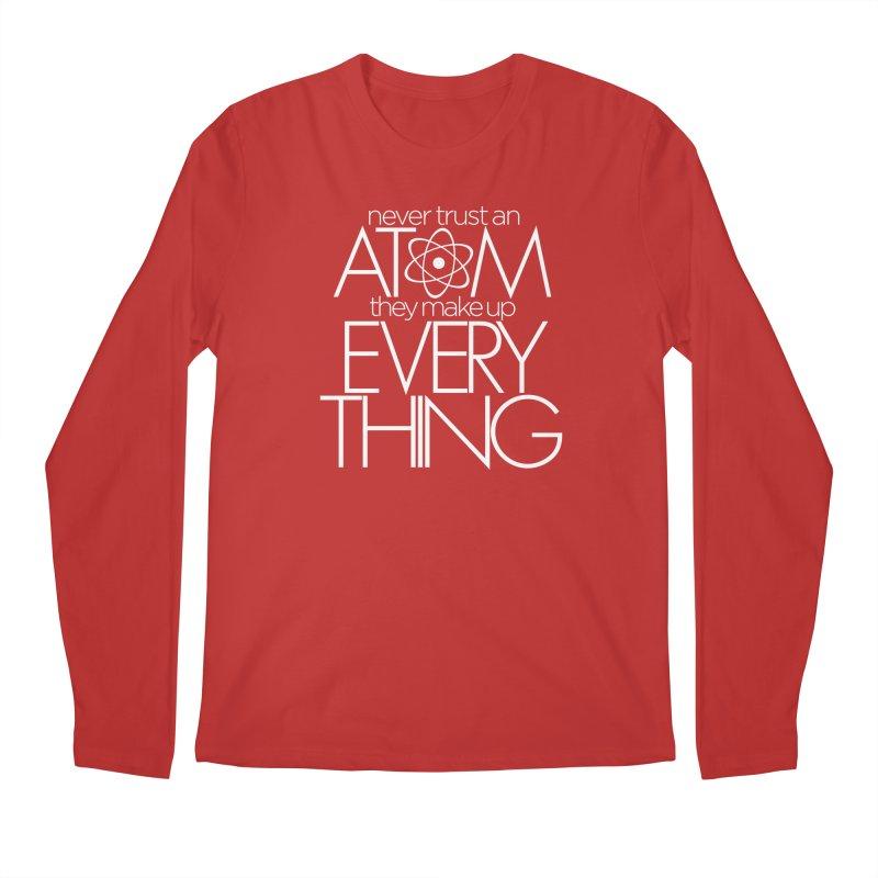 Never trust an atom... Men's Regular Longsleeve T-Shirt by Brett Jordan's Artist Shop