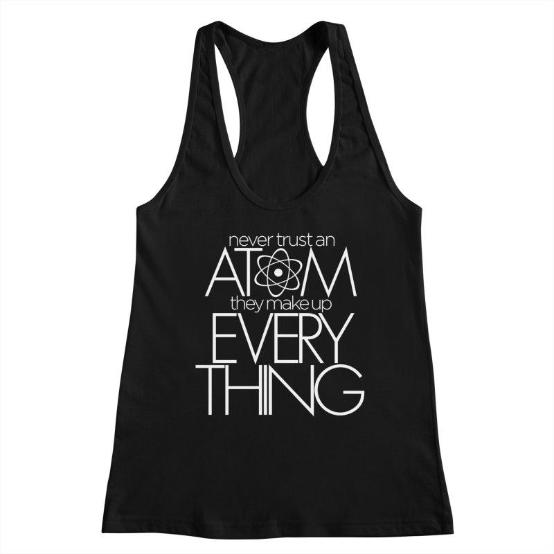 Never trust an atom... Women's Tank by Brett Jordan's Artist Shop
