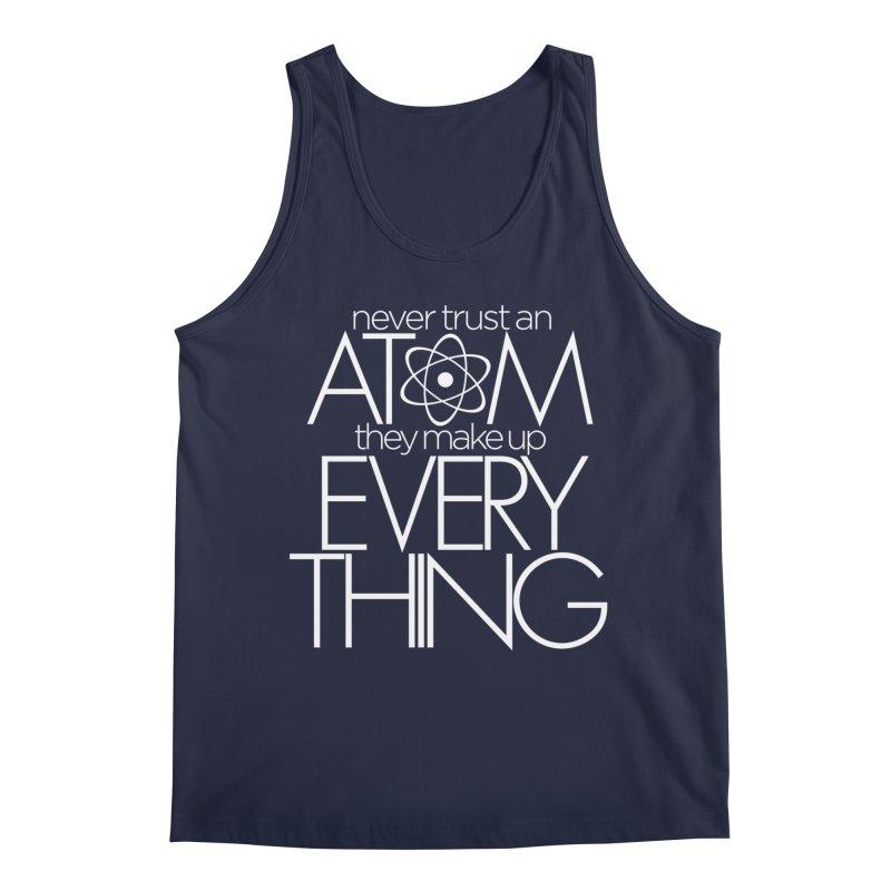 Never trust an atom... Men's Tank by Brett Jordan's Artist Shop