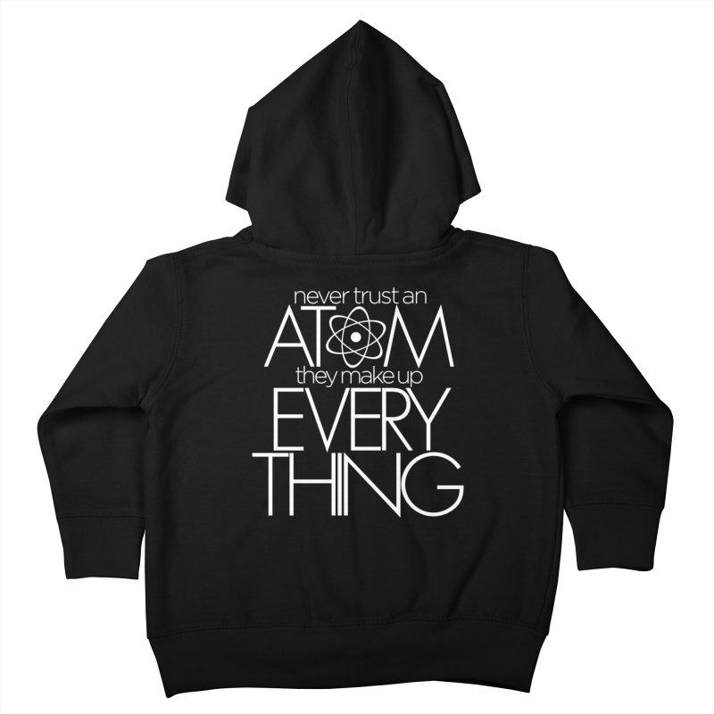Never trust an atom... Kids Toddler Zip-Up Hoody by Brett Jordan's Artist Shop