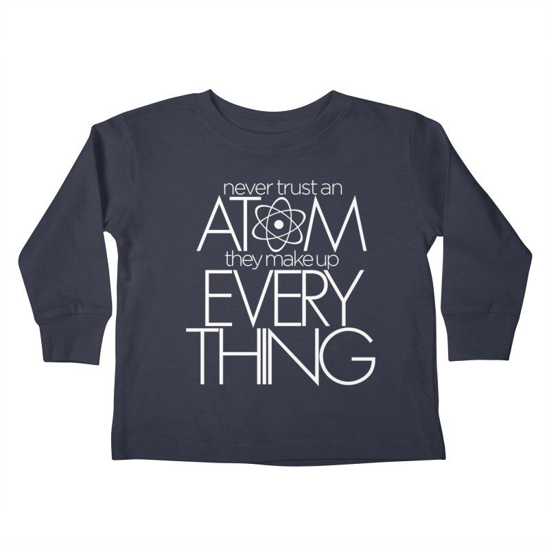 Never trust an atom... Kids Toddler Longsleeve T-Shirt by Brett Jordan's Artist Shop