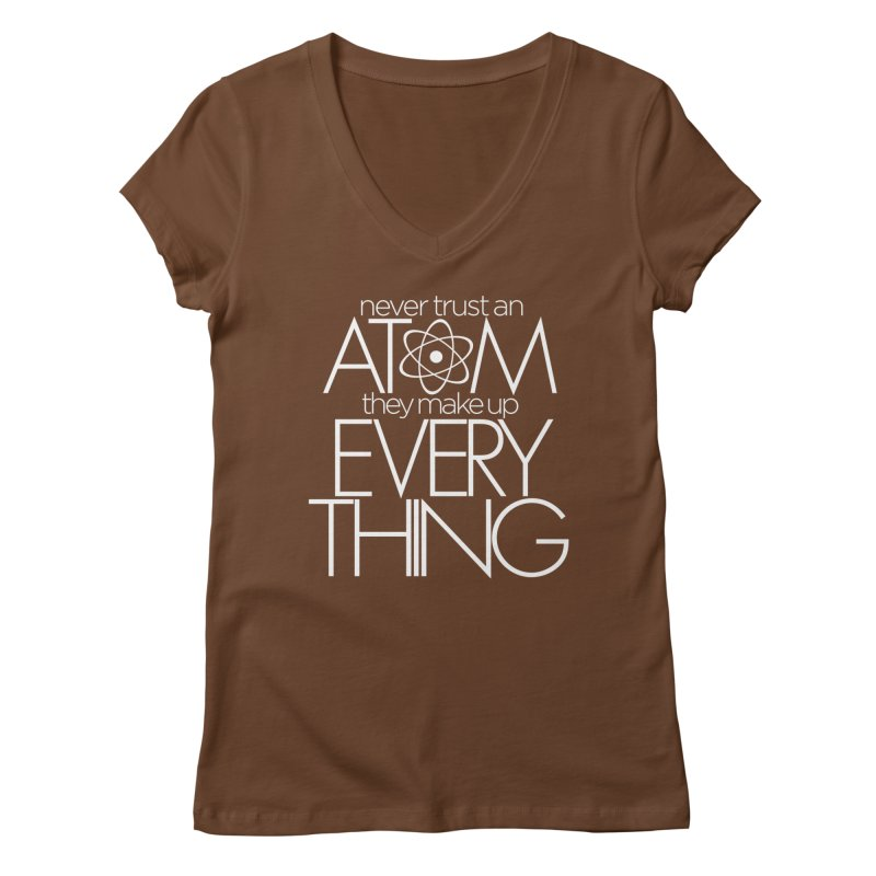 Never trust an atom... Women's Regular V-Neck by Brett Jordan's Artist Shop