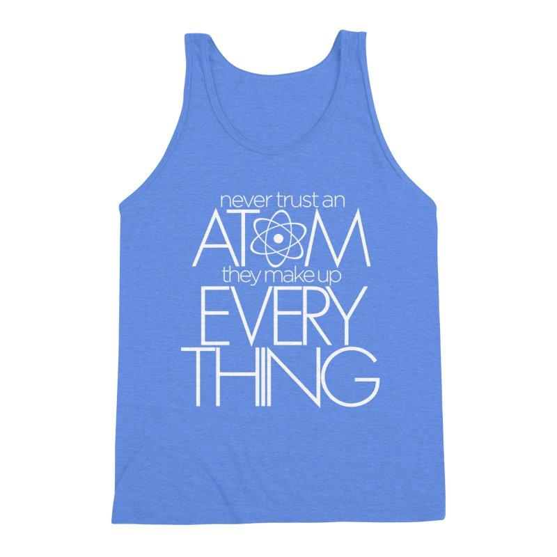 Never trust an atom... Men's Triblend Tank by Brett Jordan's Artist Shop