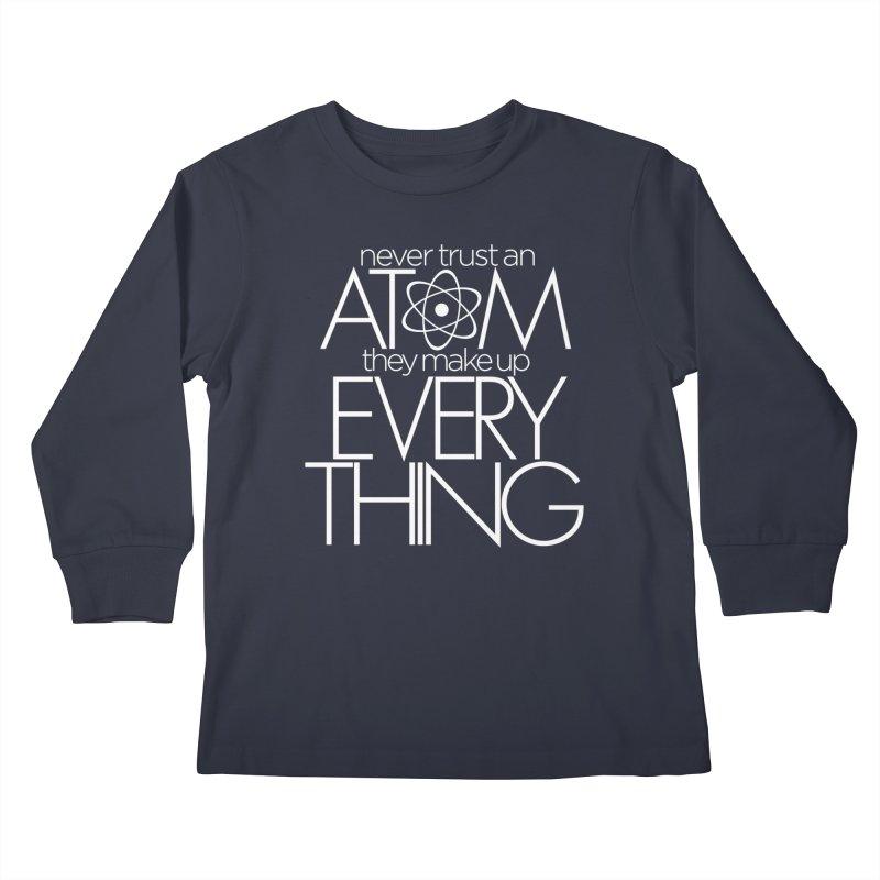 Never trust an atom... Kids Longsleeve T-Shirt by Brett Jordan's Artist Shop