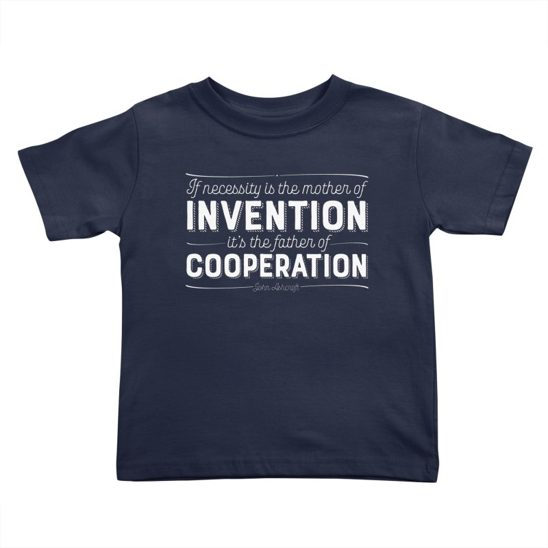If necessity is the mother of invention... Kids Toddler T-Shirt by Brett Jordan's Artist Shop