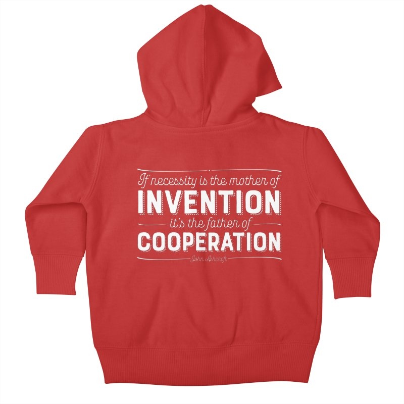 If necessity is the mother of invention... Kids Baby Zip-Up Hoody by Brett Jordan's Artist Shop