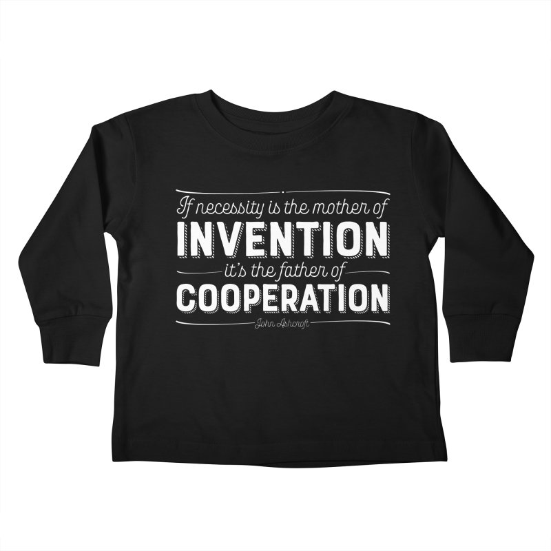 If necessity is the mother of invention... Kids Toddler Longsleeve T-Shirt by Brett Jordan's Artist Shop