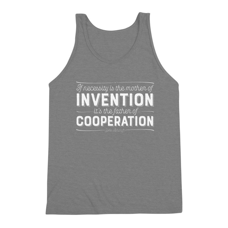 If necessity is the mother of invention... Men's Triblend Tank by Brett Jordan's Artist Shop