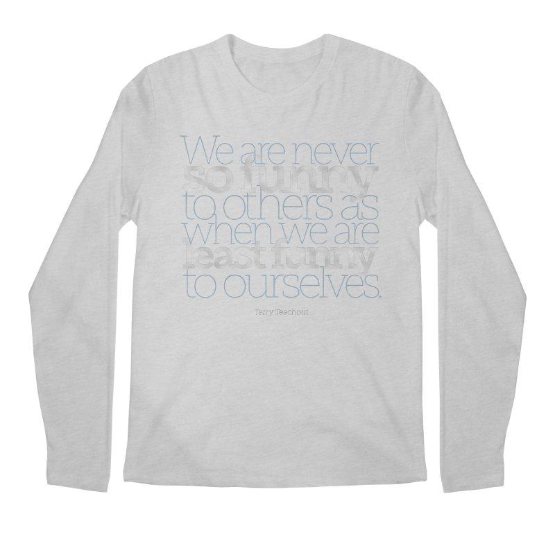We are never so funny... Men's Regular Longsleeve T-Shirt by Brett Jordan's Artist Shop